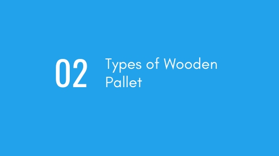 Types of Wooden Pallet